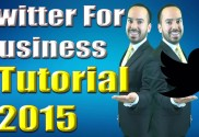 Twitter for Business Tutorial 2015